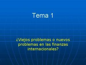 Tema 1 Viejos problemas o nuevos problemas en