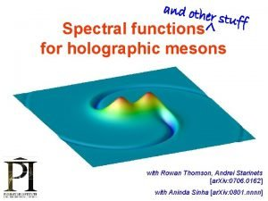 and oth er stuff V Spectral functions for