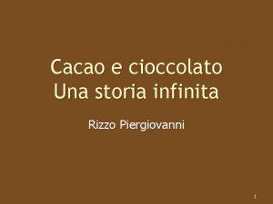 Cacao e cioccolato Una storia infinita Rizzo Piergiovanni