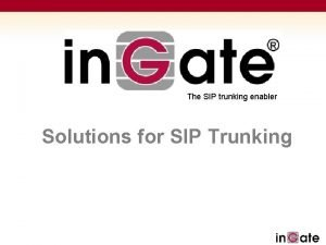 The SIP trunking enabler Solutions for SIP Trunking