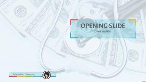 OPENING SLIDE Your Subtitle By James Sager Dec
