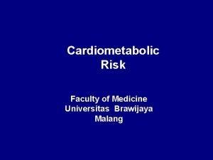 Cardiometabolic Risk Faculty of Medicine Universitas Brawijaya Malang