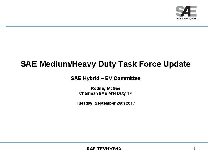 SAE MediumHeavy Duty Task Force Update SAE Hybrid