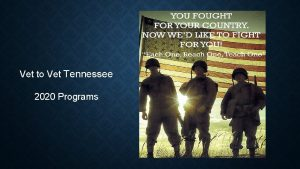 Vet to Vet Tennessee 2020 Programs MISSION Our
