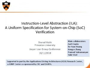 InstructionLevel Abstraction ILA A Uniform Specification for SystemonChip
