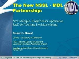 The New NSSL MDL Partnership New Multiple RadarSensor