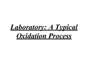 Laboratory A Typical Oxidation Process Thermal Oxidation For