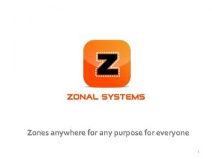 Zones anywhere for any purpose for everyone 1