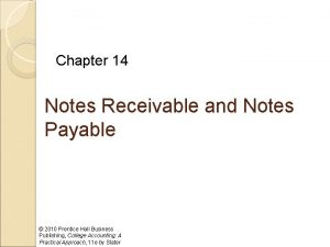 Chapter 14 Notes Receivable and Notes Payable 2010
