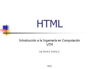 HTML Introduccin a la Ingeniera en Computacin UTM