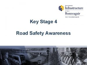 Key Stage 4 Road Safety Awareness Road safety