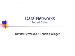 Data Networks Second Edition Dimitri Bertsekas Robert Gallager
