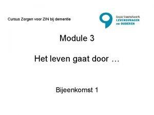 Cursus Zorgen voor ZIN bij dementie Module 3