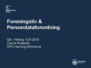 Foreningsliv Persondataforordning Sdr Felding 124 2018 Carina Roskilde