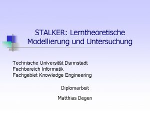 STALKER Lerntheoretische Modellierung und Untersuchung Technische Universitt Darmstadt