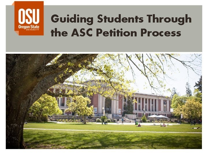 Guiding Students Through the ASC Petition Process ASC