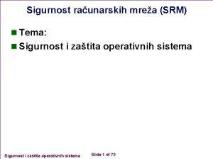 Sigurnost raunarskih mrea SRM n Tema n Sigurnost