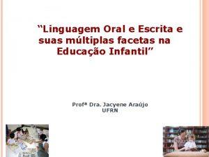 Linguagem Oral e Escrita e suas mltiplas facetas
