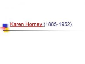 Karen Horney 1885 1952 Is Karen Horney a