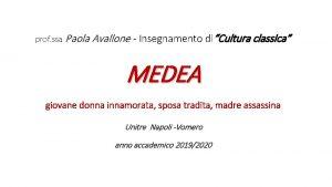 prof ssa Paola Avallone Insegnamento diCultura classica MEDEA