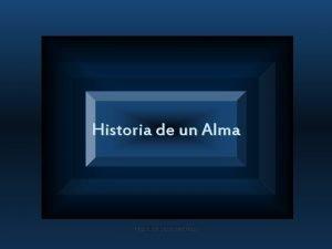 Historia de un Alma Haz click para continuar