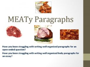 MEATy Paragraphs Have you been struggling with writing
