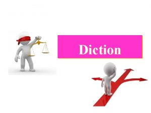 Diction Why to Learn Diction in Writing The