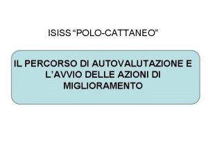 ISISS POLOCATTANEO IL PERCORSO DI AUTOVALUTAZIONE E LAVVIO