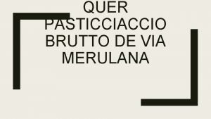 QUER PASTICCIACCIO BRUTTO DE VIA MERULANA Primavera 1927