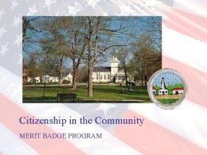 Citizenship in the Community MERIT BADGE PROGRAM CITIZENSHIP