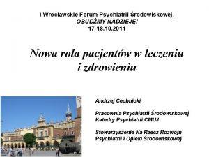 I Wrocawskie Forum Psychiatrii rodowiskowej OBUDMY NADZIEJ 17
