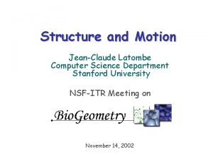 Structure and Motion JeanClaude Latombe Computer Science Department
