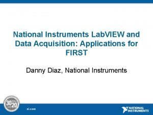 National Instruments Lab VIEW and Data Acquisition Applications