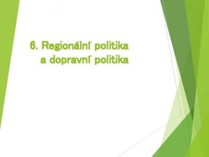 6 Regionln politika a dopravn politika Ekonomick aktivita