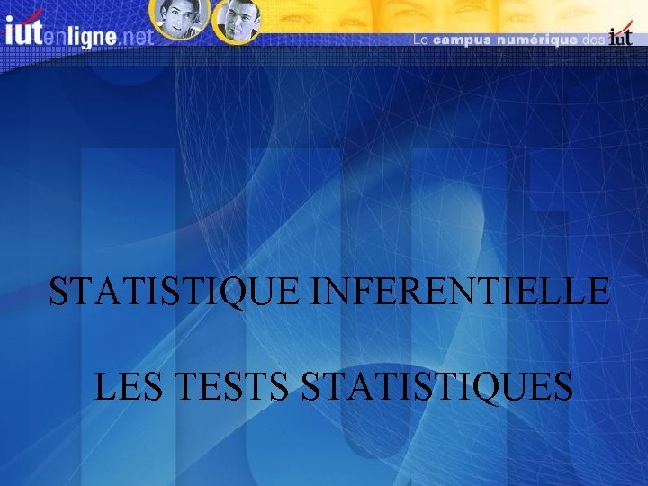 STATISTIQUE INFERENTIELLE LES TESTS STATISTIQUES Population caractre observ