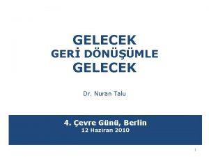 GELECEK GER DNMLE GELECEK Dr Nuran Talu 4