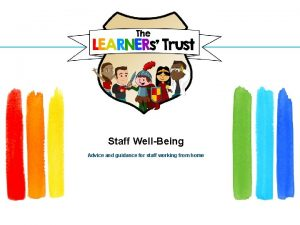 Staff WellBeing Advice and guidance for staff working