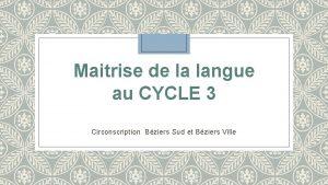 Maitrise de la langue au CYCLE 3 Circonscription