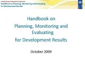 United Nations Development Programme Handbook on Planning Monitoring