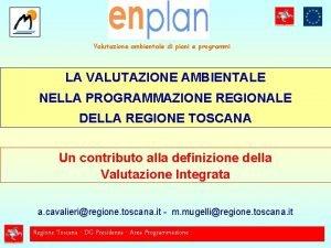 Valutazione ambientale di piani e programmi LA VALUTAZIONE