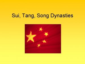 Sui Tang Song Dynasties Period of Disunion 220