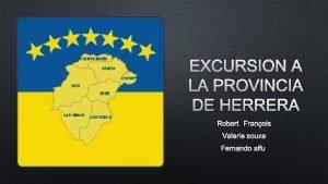EXCURSIN A LA PROVINCIA DE HERRERA ROBERT FRANOIS