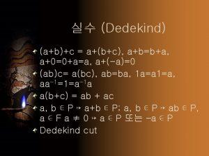 Dedekind abc abc abba a00aa aa0 abc abc