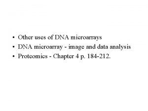 Other uses of DNA microarrays DNA microarray image