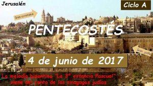 Ciclo A Jerusaln crist Sion iana PENTECOSTS Sion
