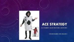 ACE STRATEGY ACE PALMERS SHORT RESPONSE QUESTIONS STEVEN