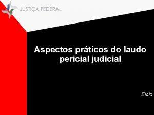 Aspectos prticos do laudo pericial judicial Elcio Pericia