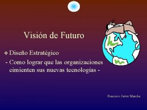 Visin de Futuro Diseo Estratgico Como lograr que