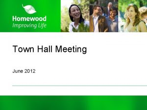 Town Hall Meeting June 2012 Agenda 1 2