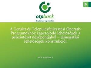 A Terlet s Teleplsfejlesztsi Operatv Programokhoz kapcsold lehetsgek